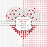 Pixelated Hearts Digital Scrapbook Papers